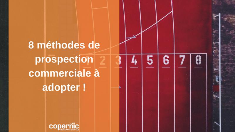 8 méthodes de prospection commerciale à adopter !