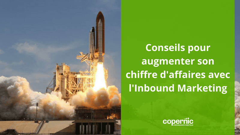 Augmenter son chiffre d'affaires avec l'Inbound Marketing en 3 points