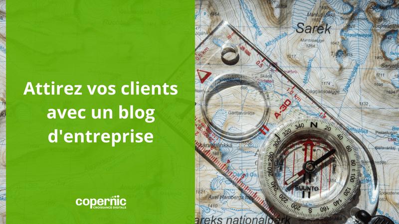 Attirez vos clients avec un blog d'entreprise