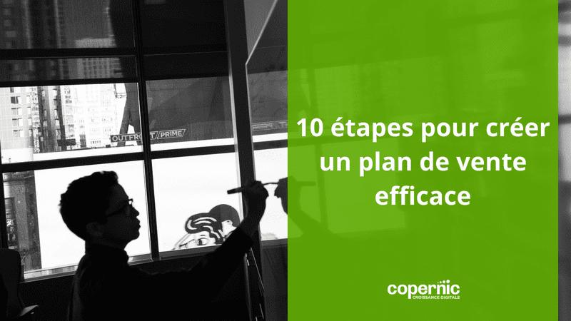 Commentcréer un plan de vente efficace en 10 étapes