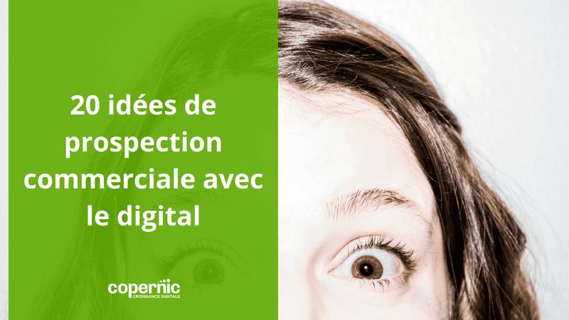 20 idées de prospection commerciale avec le digital