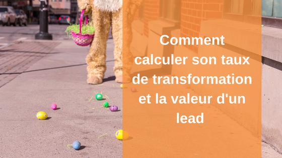 Comment calculer son taux de transformation et la valeur d'un lead