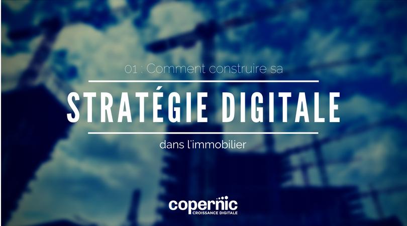 Comment construire sa stratégie digitale dans l'immobilier