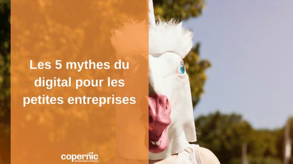 Les 5 mythes du digital pour les petites entreprises