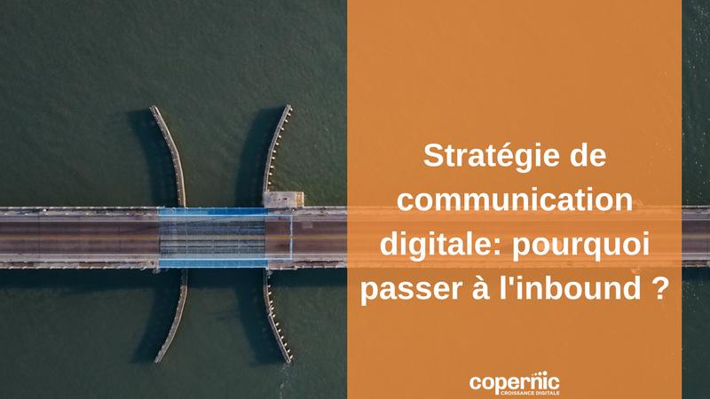 Stratégie de communication digitale pourquoi passer à l'inbound
