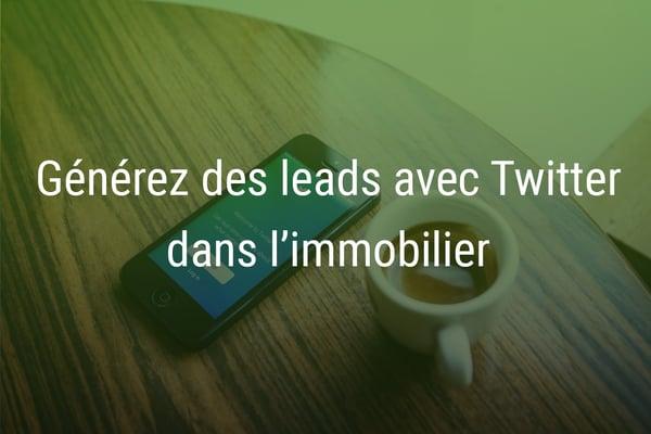 Twitter dans l'immobilier : comment générer des leads