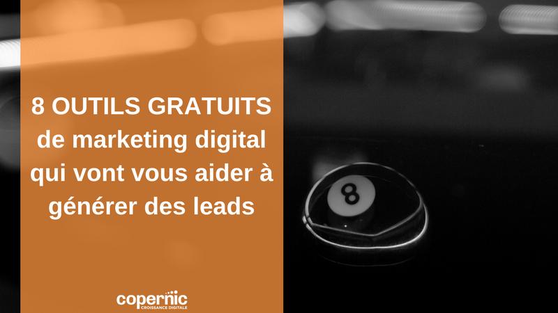 8 OUTILS GRATUITS de marketing digital qui vont vous aider à générer des leads