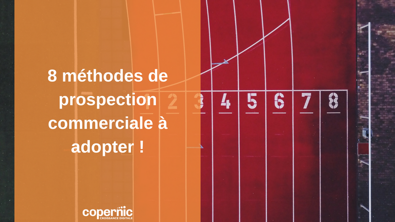 8 méthodes de prospection commerciale à adopter !