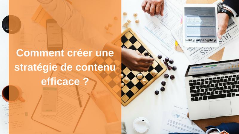 Comment créer une stratégie de contenu efficace ?