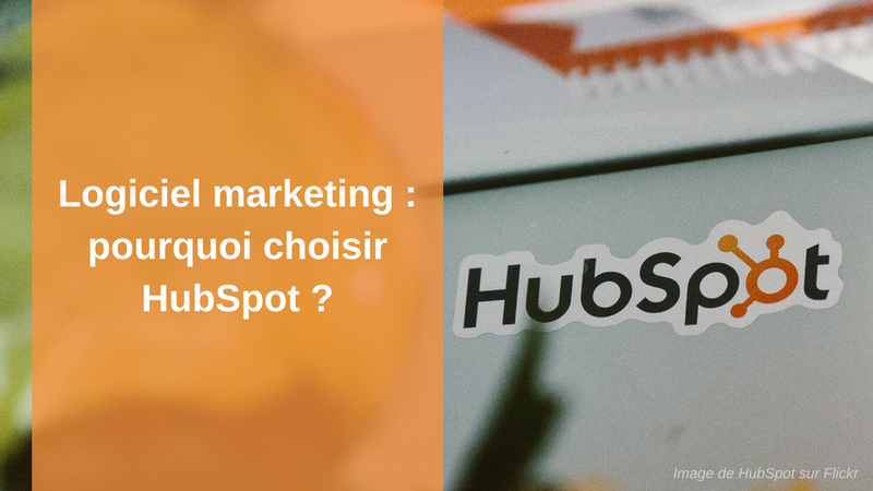 Logiciel marketing  pourquoi choisir HubSpot