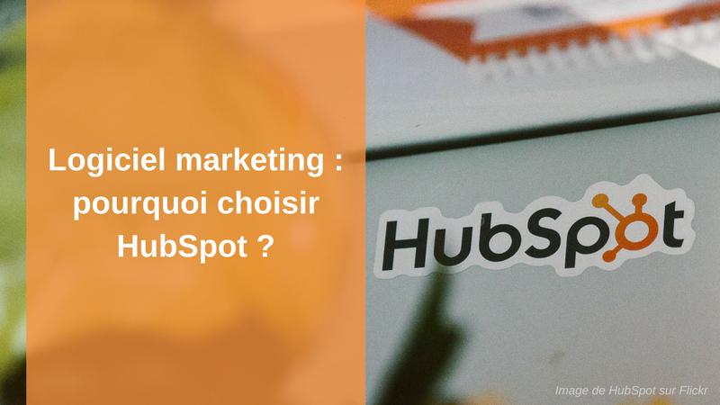Logiciel marketing : pourquoi choisir HubSpot ?