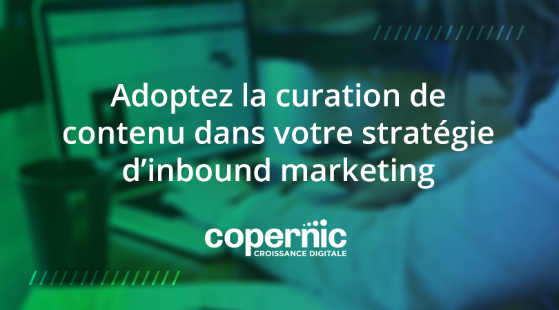 curation contenu inbound marketing