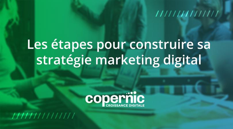 Les étapes pour construire sa stratégie marketing digital ?