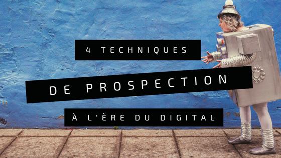 4 techniques de prospection à l'ère du digital